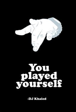 DJ Quotables- You Played Yourself