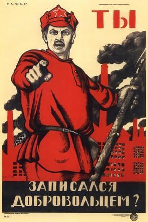 Have You Volunteered for the Red Army?, Soviet Agitprop Poster, 1920 by Dmitriy Stakhievich Moor
