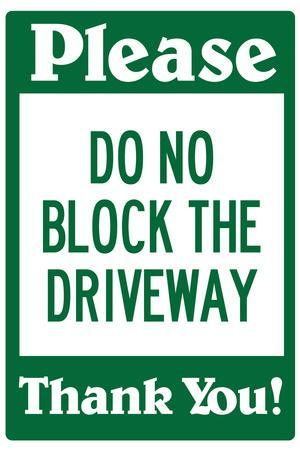 https://imgc.allpostersimages.com/img/posters/do-not-block-the-driveway_u-L-PYAUVD0.jpg?artPerspective=n
