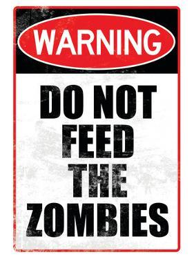 Do Not Feed the Zombies Art Poster Print