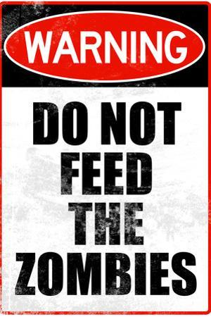 Do Not Feed the Zombies Plastic Sign