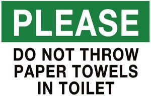 Do Not Throw Paper Towels in Toilet