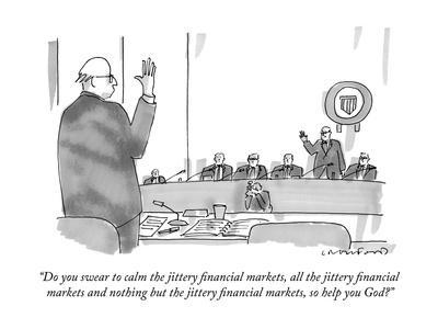 https://imgc.allpostersimages.com/img/posters/do-you-swear-to-calm-the-jittery-financial-markets-all-the-jittery-finan-new-yorker-cartoon_u-L-PGR1U90.jpg?artPerspective=n