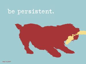 Be Persistent by Dog is Good