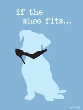 If The Shoe Fits by Dog is Good