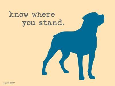Know Where Stand by Dog is Good