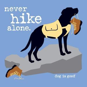 Never Hike Alone by Dog is Good