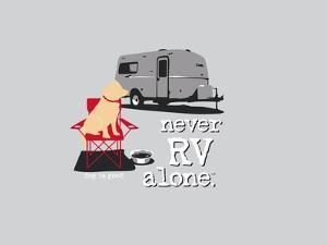 Never RV Alone by Dog is Good