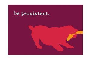 Persistent - Red Version by Dog is Good