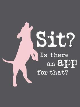 Theres an App for That by Dog is Good