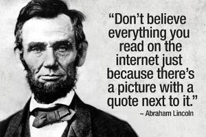 Don't Believe the Internet Lincoln Humor Plastic Sign