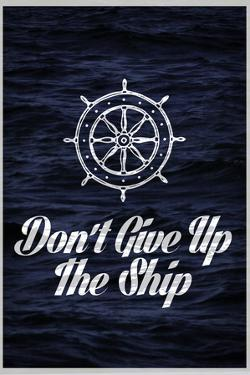 Don't Give Up The Ship Art Print Poster