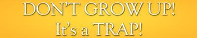 Don't Grow Up Tin Sign
