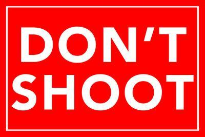 https://imgc.allpostersimages.com/img/posters/don-t-shoot-2_u-L-Q19E3TW0.jpg?p=0