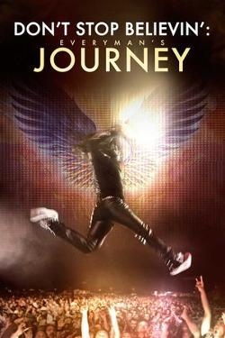 Don't Stop Believin': Everyman's Journey Movie Poster