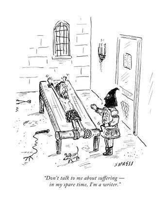 https://imgc.allpostersimages.com/img/posters/don-t-talk-to-me-about-suffering-in-my-spare-time-i-m-a-writer-new-yorker-cartoon_u-L-PGR1PR0.jpg?artPerspective=n