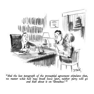"""""""And the last paragraph of the prenuptial agreement stipulates that, no ma…"""" - New Yorker Cartoon by Donald Reilly"""