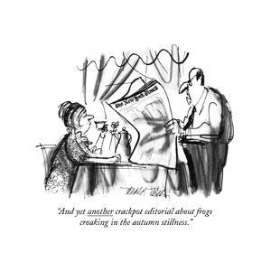 """""""And yet another crackpot editorial about frogs croaking in the autumn sti?"""" - New Yorker Cartoon by Donald Reilly"""