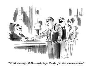 """""""Great meeting, R.M.—and, hey, thanks for the incandescence."""" - New Yorker Cartoon by Donald Reilly"""