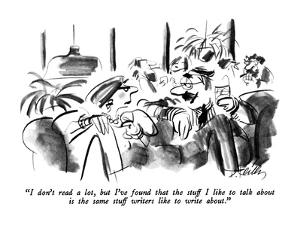 """""""I don't read a lot, but I've found that the stuff I like to talk about is…"""" - New Yorker Cartoon by Donald Reilly"""
