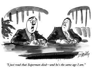"""""""I just read that Superman died—and he's the same age I am."""" - New Yorker Cartoon by Donald Reilly"""