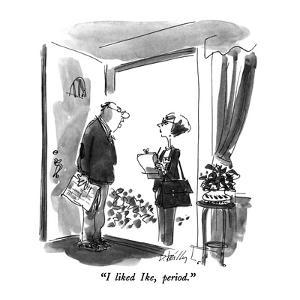 """""""I liked Ike, period."""" - New Yorker Cartoon by Donald Reilly"""