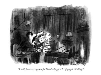 """""""I will,however,say this for Freud?he got a lot of people thinking."""" - New Yorker Cartoon"""