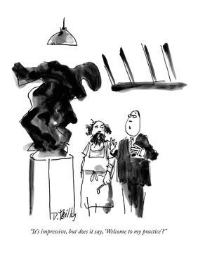 """""""It's impressive, but does it say, 'Welcome to my practice'?"""" - New Yorker Cartoon by Donald Reilly"""