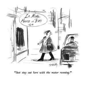 """""""Just stay out here with the motor running."""" - New Yorker Cartoon by Donald Reilly"""