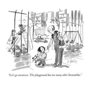 """""""Let's go crosstown.  This playground has too many other Samanthas."""" - New Yorker Cartoon by Donald Reilly"""