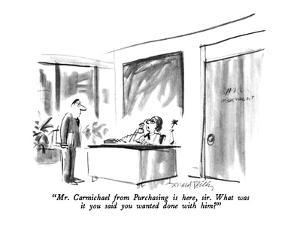 """""""Mr. Carmichael from Purchasing is here, sir.  What was it you said you wa…"""" - New Yorker Cartoon by Donald Reilly"""