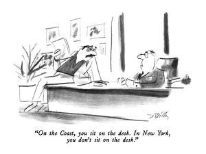 """""""On the Coast, you sit on the desk.  In New York, you don't sit on the des…"""" - New Yorker Cartoon by Donald Reilly"""