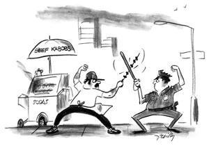 Shish-kabob vendor fences with billy-club wielding policeman. - New Yorker Cartoon by Donald Reilly