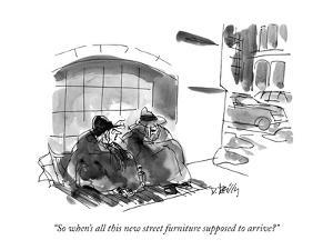 """""""So when's all this new street furniture supposed to arrive?"""" - New Yorker Cartoon by Donald Reilly"""