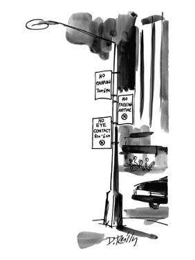 Street lamp in city has three signs on it:  No Standing, 7 a.m.-6 p.m.; No? - New Yorker Cartoon by Donald Reilly