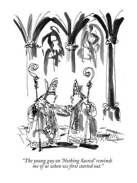"""""""The young guy on 'Nothing Sacred' reminds me of us when we first started …"""" - New Yorker Cartoon by Donald Reilly"""