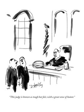 """""""This judge is known as tough but fair, with a great sense of humor."""" - New Yorker Cartoon by Donald Reilly"""