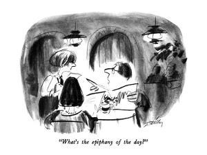 """""""What's the epiphany of the day?"""" - New Yorker Cartoon by Donald Reilly"""