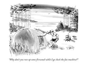 """""""Why don't you run up some firewood while I go check the fax machine?"""" - New Yorker Cartoon by Donald Reilly"""