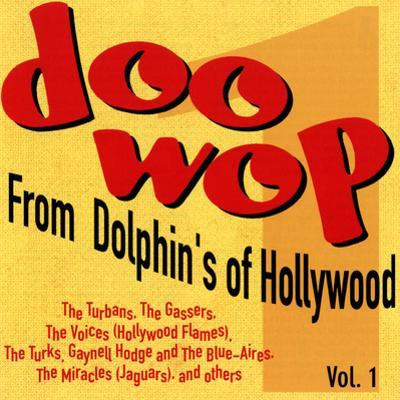 Doo-Wop from Dolphin's of Hollywood, Vol.1