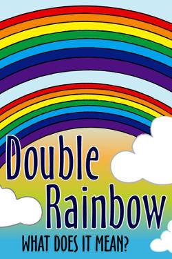 Double Rainbow What Does It Mean