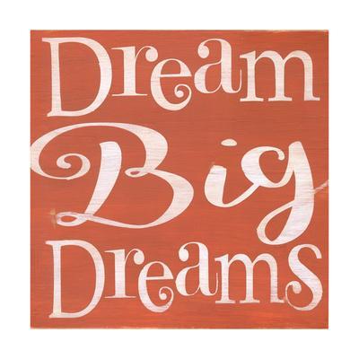 https://imgc.allpostersimages.com/img/posters/dream-big-dreams_u-L-Q10ZJRE0.jpg?artPerspective=n