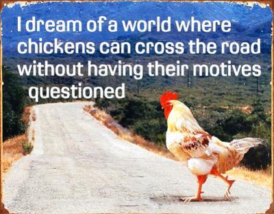 Dream of Chicken Crossing Road Without Motives Questioned