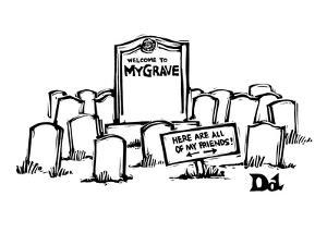 """A large tombstone is marked, """"Welcome to MyGrave.""""  A signpost says 'Here … - New Yorker Cartoon by Drew Dernavich"""