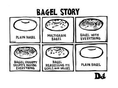 Bagel Story. (an allegory about life) 1. Plain bagel 2.multigrain bagel 3.? - New Yorker Cartoon
