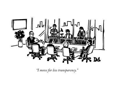 """""""I move for less transparency."""" - New Yorker Cartoon"""