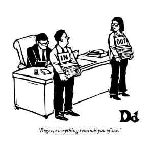 """""""Roger, everything reminds you of sex."""" - New Yorker Cartoon by Drew Dernavich"""