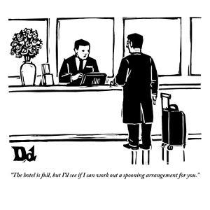 """The hotel is full, but I'll see if I can work out a spooning arrangement …"" - New Yorker Cartoon by Drew Dernavich"