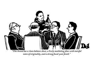 """This brand has a clean balance sheet, a lively marketing plan with tastef…"" - New Yorker Cartoon by Drew Dernavich"