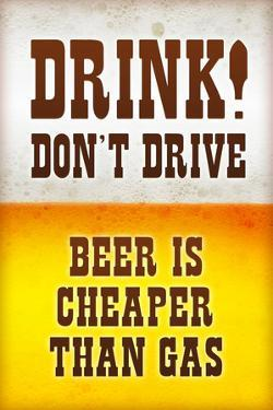 Drink Don't Drive Beer Humor Plastic Sign